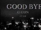 [เนื้อเพลง – ฟังเพลง] GOOD BYE – G-gun (feat. EH)