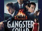 Gangster Squad (2013) | แก๊งสเตอร์สควอด แก๊งกุดหัวเจ้าพ่อ
