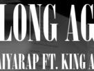 [เนื้อเพลง – ฟังเพลง] LONG AGO – MAIYARAP FEAT. KING AGLET