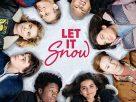 Let It Snow (2019) | อุ่นรักฤดูหนาว